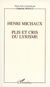 Henri Michaux ; plis et cris du lyrisme - Couverture - Format classique