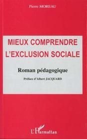 Mieux comprendre l'exclusion sociale ; roman pédagogique - Intérieur - Format classique
