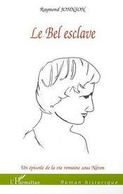 Le Bel Esclave ; Un Episode De La Vie Romaine Sous Neron