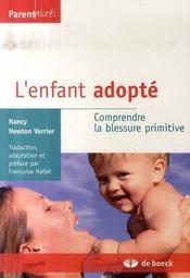 L'enfant adopté ; comprendre la blessure primitive - Intérieur - Format classique