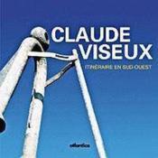 Claude viseux ; itineraire en sud-ouest - Couverture - Format classique