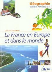 La France en Europe et dans le monde ; géographie ; classes de premières L - ES - S - Intérieur - Format classique