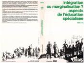 Integration Ou Marginalisa-Tion ... Education Speciale - Couverture - Format classique