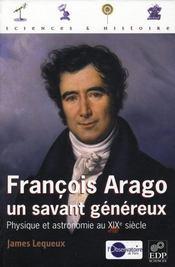 François Arago, un savant généreux ; physique et astronomie au XIXe siècle - Intérieur - Format classique