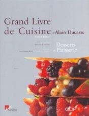 Grand livre de cuisine d 39 alain ducasse desserts et for Alain ducasse grand livre de cuisine