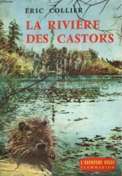 La Riviere Des Castors. Collection : L'Aventure Vecue. - Couverture - Format classique