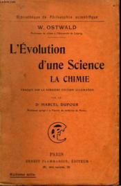 L'Evolution D'Une Science La Chimie. Collection : Bibliotheque De Philosophie Scientifique. - Couverture - Format classique