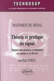 Théorie et pratique du signal ; signaux déterministes et aléatoires en continu et en discret - Intérieur - Format classique