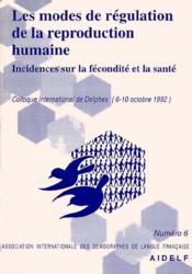 Les modes de régulation de la reproduction humaine ; incidences sur la fécondité et la santé - Couverture - Format classique