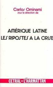 Amerique Latine Les Ripostes A La Crise - Couverture - Format classique
