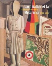 L'Art Italien Et La Metafisica, 1912-1935 ; Le Temps De La Melancolie - Intérieur - Format classique