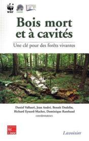 Bois mort et a cavites : une cle pour des forets vivantes ; chambery 25-28 octobre 2004 - Couverture - Format classique