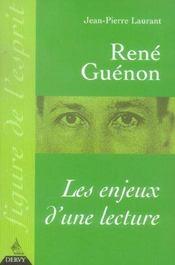 Rene Guenon : Les Enjeux D'Une Lecture - Intérieur - Format classique