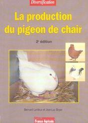La Production Du Pigeon De Chair - 2eme Edition - Intérieur - Format classique