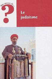 Que Penser De... ? ; Le Judaïsme - Couverture - Format classique