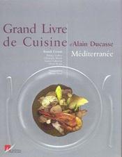 Grand livre de cuisine d'Alain Ducasse ; méditerranée - Intérieur - Format classique