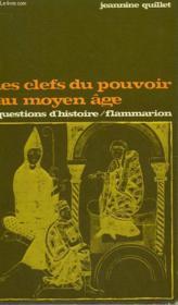 Les Clefs Du Pouvoir Au Moyen Age. Collection : Questions D'Histoire N° 30 - Couverture - Format classique