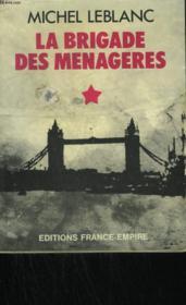La Brigade Des Menageres. - Couverture - Format classique