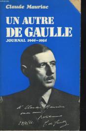 Le Temps Immobile. Un Autre De Gaulle. Journal 1944-1954. - Couverture - Format classique
