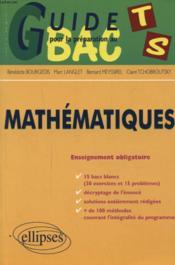 Guide Pour La Preparation Au Bac Ts Mathematiques Enseignement Obligatoire 15 Bacs Blancs Exercices - Couverture - Format classique