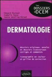 Dermatologie Dossiers Originaux Annales Et Dossiers Transversaux Corriges Commentes - Intérieur - Format classique