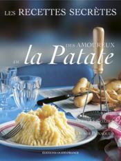 Les recettes secrètes des amoureux de la patate - Couverture - Format classique