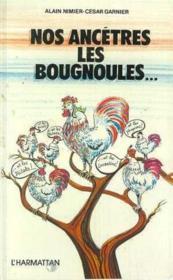 Nos Ancetres Les Bougnoules - Couverture - Format classique