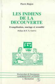 Les Indiens De La Decouverte ; Evangelisation, Mariage Et Sexualite - Intérieur - Format classique
