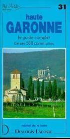 Haute Garonne ; le guide complet de ses 588 communes - Couverture - Format classique