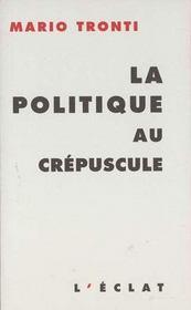 La Politique Au Crepuscule - Intérieur - Format classique