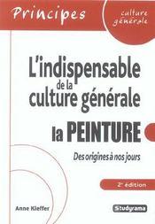 L'Indispensable De La Culture Generale ; La Peinture Des Origines A Nos Jours - Intérieur - Format classique