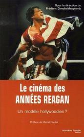 Le Cinema Des Annees Reagan ; Un Modele Hollywoodien ? - Intérieur - Format classique