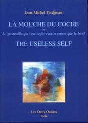 Mouche Du Coche/The Useless Self (La) - Couverture - Format classique