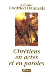 Chretiens En Actes Et En Paroles - Couverture - Format classique