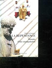 La repentance ; histoire d'une manipulation - Couverture - Format classique