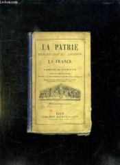La Patrie Description Et Histoire De La France. Livre De Lecture Et D Etude. - Couverture - Format classique