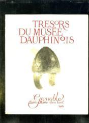 Tresors Du Musee Dauphinois. Grenoble Sainte Marie D En Haut 1968. - Couverture - Format classique
