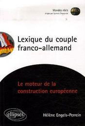 Lexique du couple franco-allemand ; le moteur de la construction européenne - Intérieur - Format classique