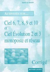Activités sur Ciel 6, 7, 8, 9 et 10 et Ciel évolution 2 et 3 ; corrigé - Couverture - Format classique