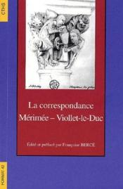 Format T.42 ; La Correspondance Mérimée-Viollet-Le-Duc - Couverture - Format classique