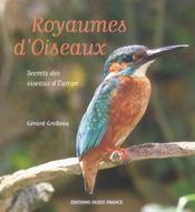 Royaumes d'oiseaux ; secrets des oiseaux d'Europe - Intérieur - Format classique