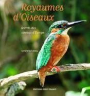 Royaumes d'oiseaux ; secrets des oiseaux d'Europe - Couverture - Format classique