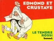 Edmond et Gustave ; le tendre Rossi - Couverture - Format classique