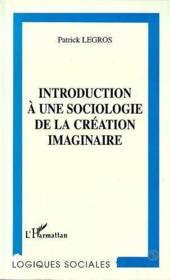 Introduction à une sociologie de la création imaginaire - Couverture - Format classique
