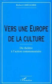 Vers Une Europe De La Culture ; Du Theatre A L'Action Communautaire - Intérieur - Format classique