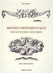 Motifs ornementaux ; sculptures sur bois, bas reliefs - Couverture - Format classique