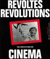 Vente livre :  Revoltes, revolutions, cinema  - Collectif - Christian Delage