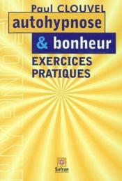 Autohypnose Et Bonheur - Exercices - Couverture - Format classique