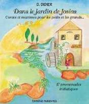 Dans Le Jardin De Josias - Contes Et Maximes Pour Les Petits Et Les Grands... - Couverture - Format classique