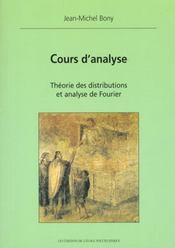 Cours D'Analyse Theorie Des Distributions Et Analyse De Fourier - Intérieur - Format classique